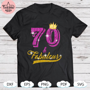 70 And Fabulous 70 Years Old B-Day 70Th Birthday svg SVG PNG DXF EPS PDF