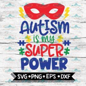 Autism Is My Superpower Svg, Puzzle Piece Svg, Cricut File, Svg, Autism Svg