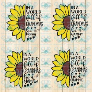 In A World Full Of Grandmas Be A Mamaw, Grammie, Nanny, and Gammy, Sunflower SVG, grandmother variation, bundle file