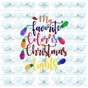 My Favorite Color Is Christmas Lights Svg, Merry Christmas Svg, Christmas Quote Svg, Christmas Design Svg