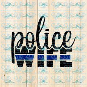Police Wife Svg, Police Svg, Police Officer Svg, Thin Blue Line Svg, Back The Blue Svg, Law Enforcement Svg